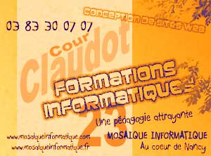 Formation informatique et conception de sites web - MOSAIQUE Informatique - Nancy - 54 - Meurthe et Moselle - Lorraine