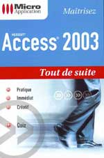Access 2003 - Collection Tout de suite - Auteurs : Mosaïque Informatique - Nombre de pages : 350 pages - ISBN : 978-2-7429-3541-3 - EAN : 9782742935413 - Référence Micro Application : 4541