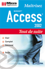 Access 2002 - Collection Tout de suite - Auteurs : Mosaique Informatique (Dominique LEROND et Alain MATHIEU)  - Nombre de pages : 350 pages - ISBN : 978-2-7429-2318-2 - EAN : 9782742923182 - Référence Micro Application : 3318