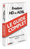 FREEBOX HD ET ADSL - Collection Le Guide Complet, 640 pages - Auteurs : MOSAIQUE Informatique (Alain MATHIEU & Dominique LEROND) - Nombre de pages : 640 pages - ISBN : 978-2-7429-8187-8 - EAN : 9782742981878 - Référence Micro Application : 9187