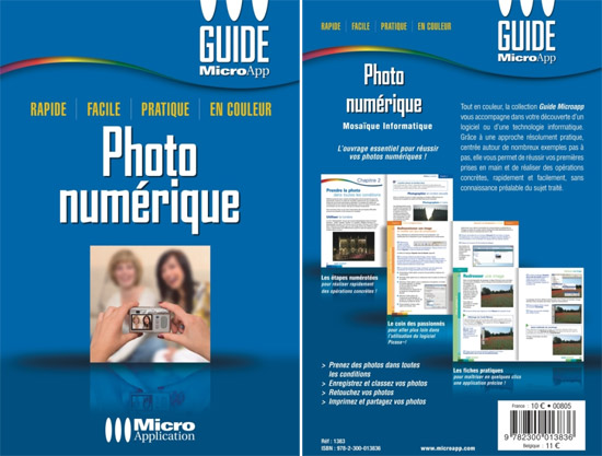 Photo numérique n°160 - Collection  Guide Microapp poche - 192 pages - Auteurs : MOSAIQUE Informatique - ISBN : 978-2-3000-1383-6 - EAN : 9782300013836 - Référence Micro Application : 1383